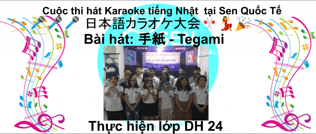 Cuộc thi hát Karaoke tiếng Nhật tại Sen Quốc Tế 日本語カラオケ大会 DH 24 Tegami